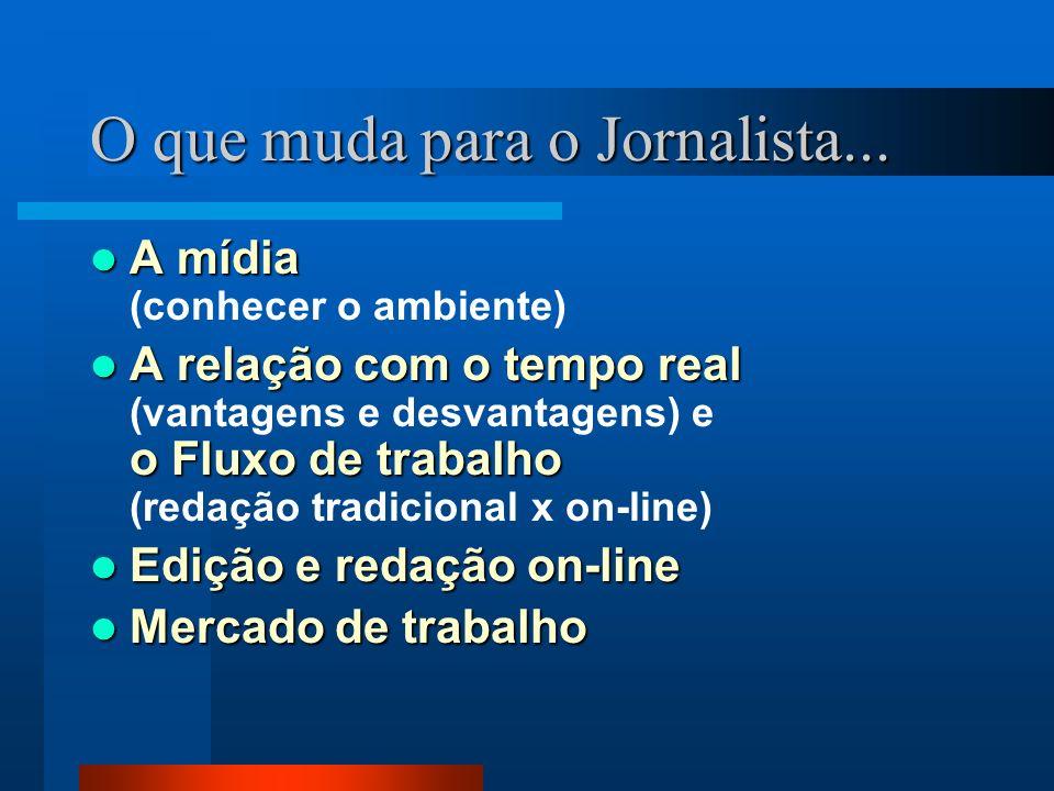 O que muda para o Jornalista...