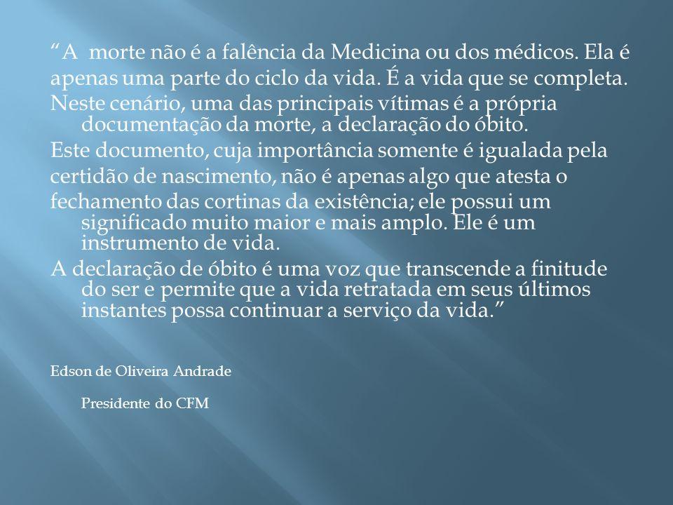 A morte não é a falência da Medicina ou dos médicos. Ela é