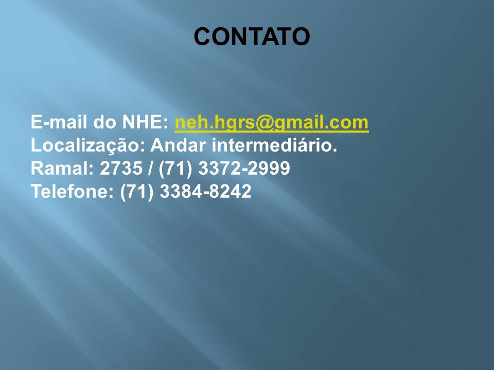 CONTATO E-mail do NHE: neh.hgrs@gmail.com