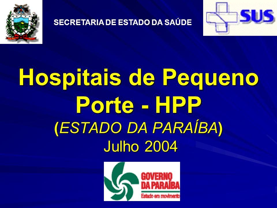 Hospitais de Pequeno Porte - HPP (ESTADO DA PARAÍBA) Julho 2004