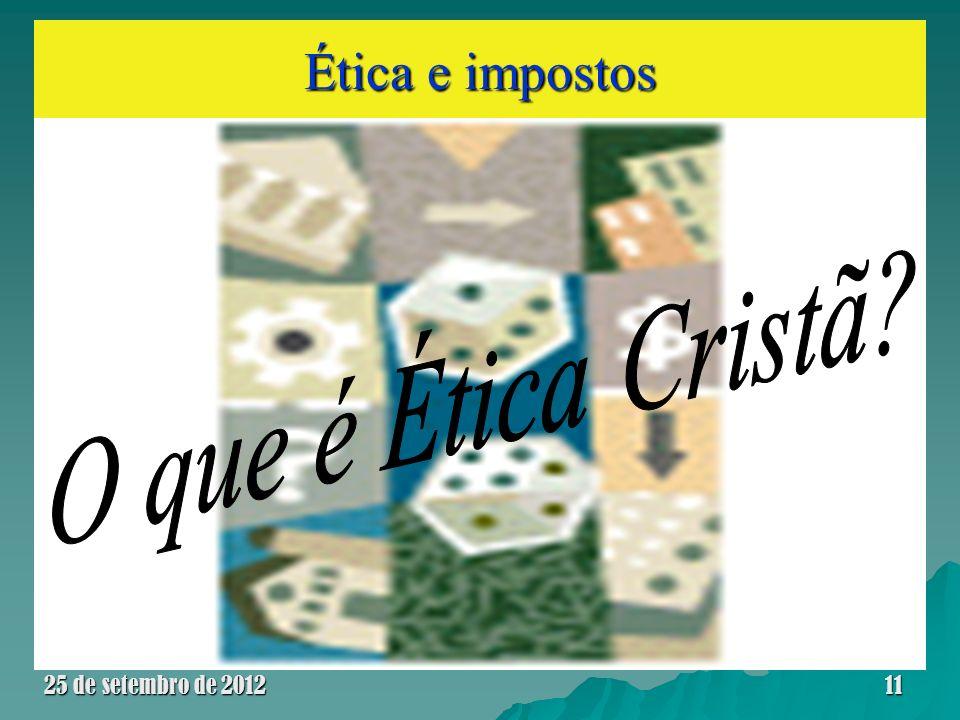 Ética e impostos O que é Ética Cristã 25 de setembro de 2012