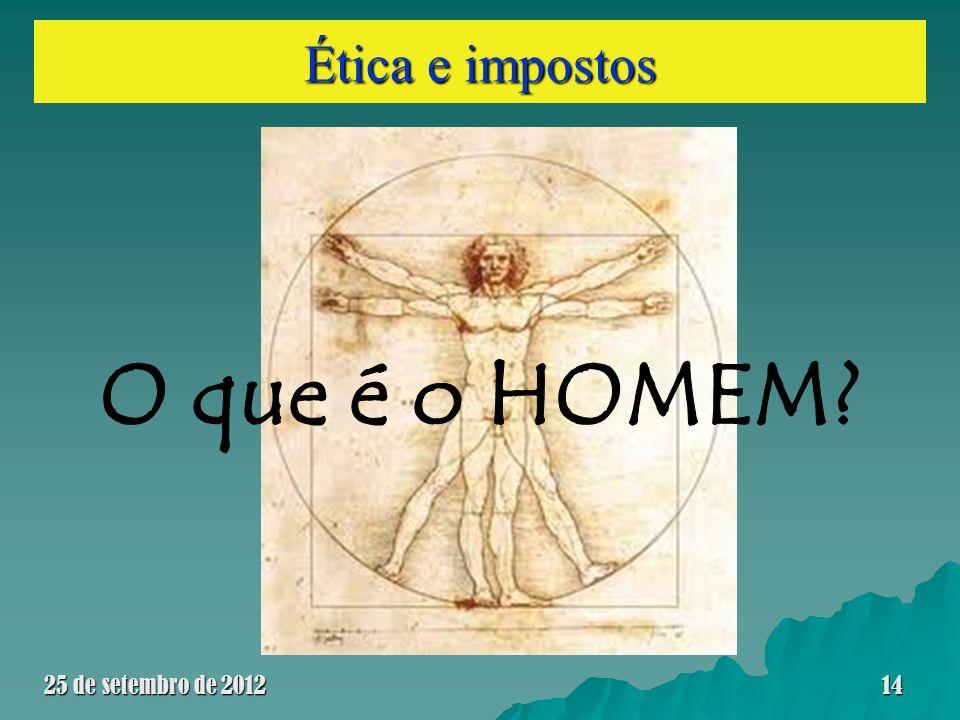 Ética e impostos O que é o HOMEM 25 de setembro de 2012