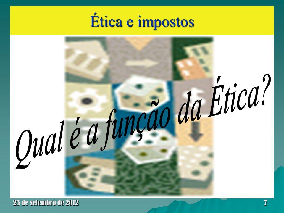 Ética e impostos Qual é a função da Ética 25 de setembro de 2012