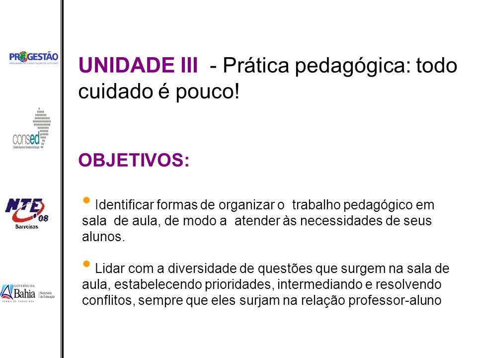 UNIDADE III - Prática pedagógica: todo cuidado é pouco!