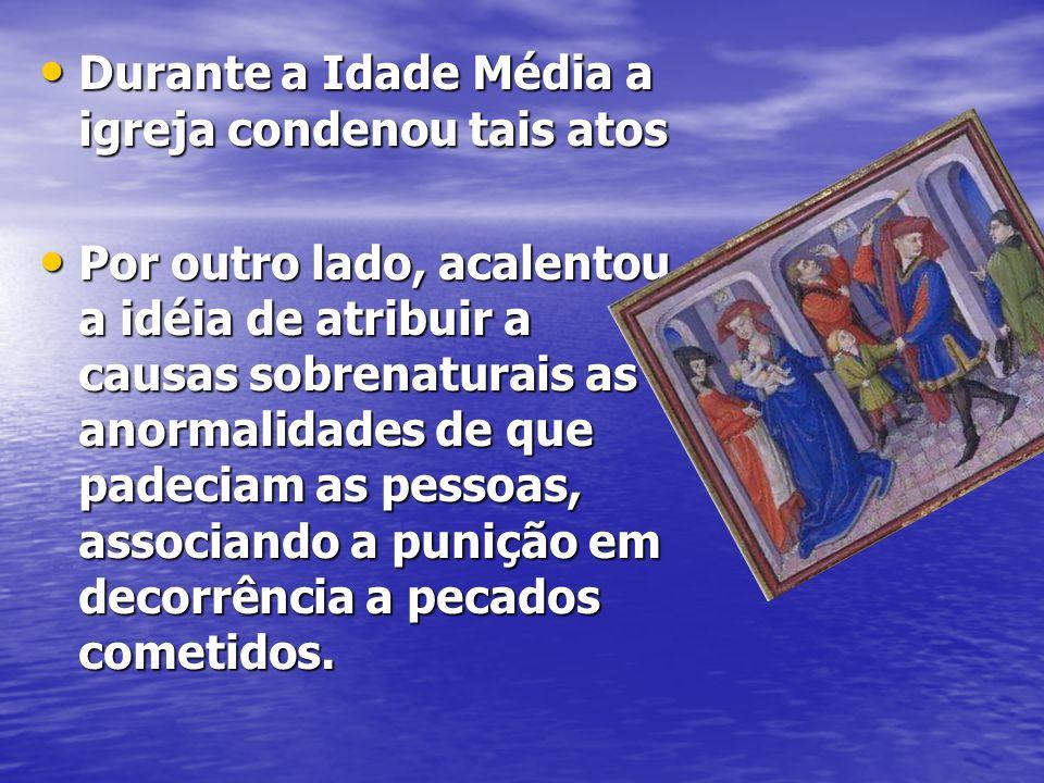 Durante a Idade Média a igreja condenou tais atos