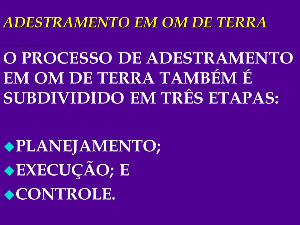 ADESTRAMENTO EM OM DE TERRA