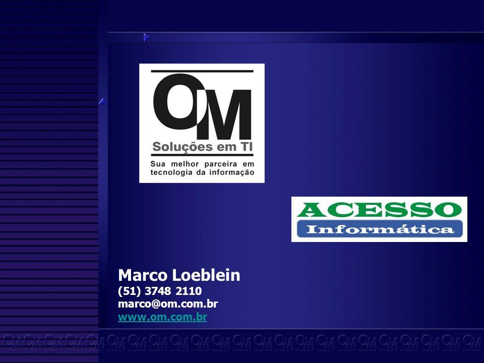 Marco Loeblein (51) 3748 2110 marco@om.com.br www.om.com.br