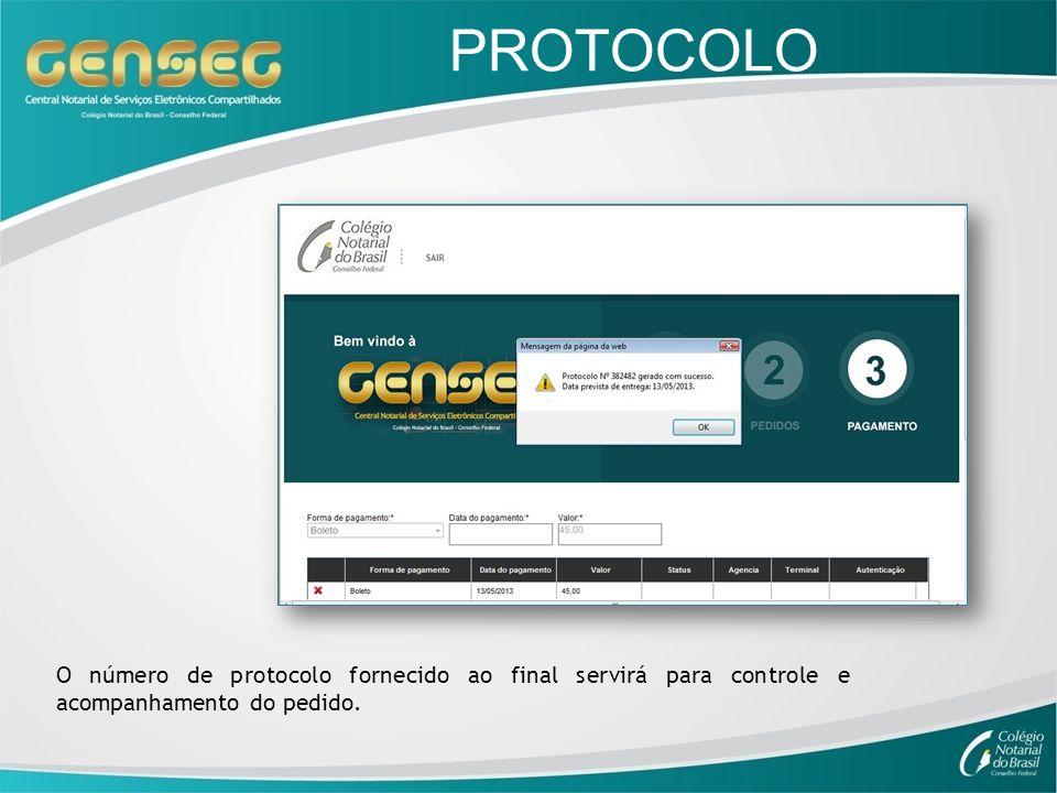 PROTOCOLOO número de protocolo fornecido ao final servirá para controle e acompanhamento do pedido.