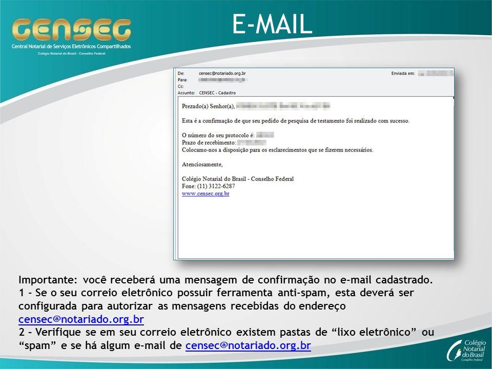 E-MAIL Importante: você receberá uma mensagem de confirmação no e-mail cadastrado.