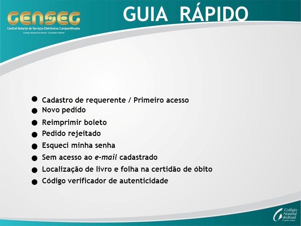 GUIA RÁPIDO Cadastro de requerente / Primeiro acesso Novo pedido