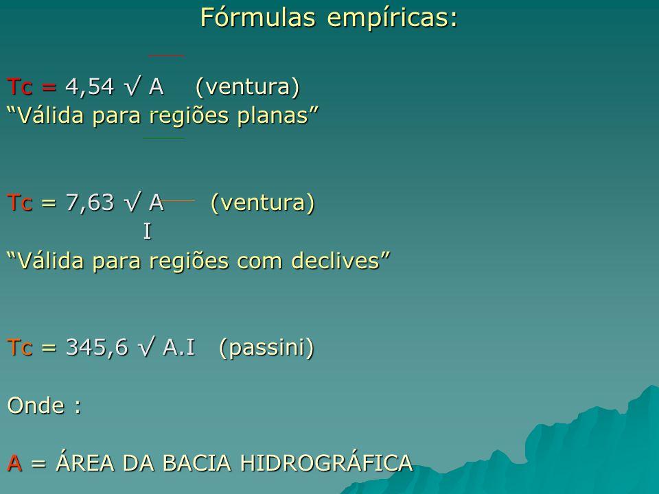 Fórmulas empíricas: Tc = 4,54 √ A (ventura)