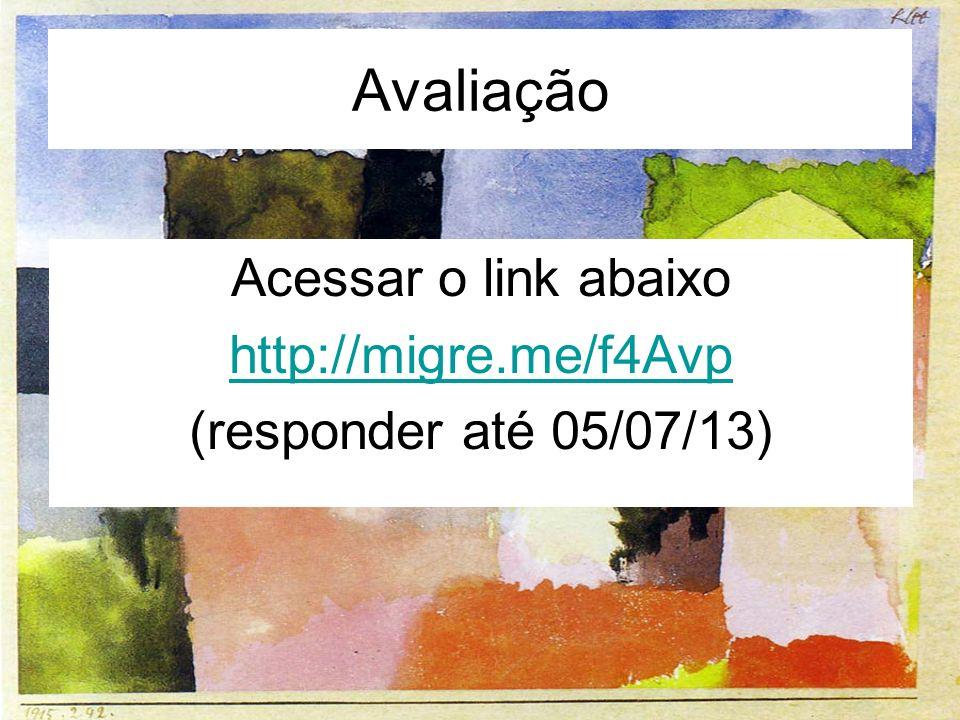 Avaliação Acessar o link abaixo http://migre.me/f4Avp