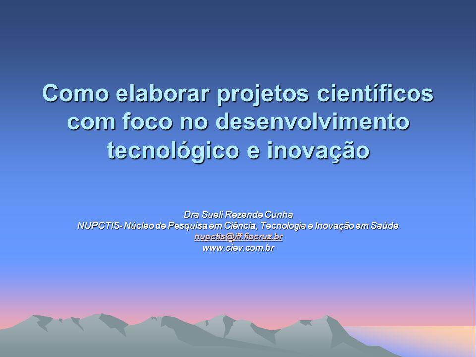 Como elaborar projetos científicos com foco no desenvolvimento tecnológico e inovação