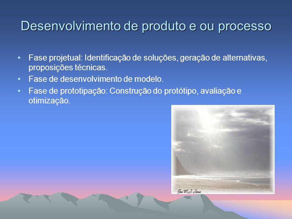Desenvolvimento de produto e ou processo