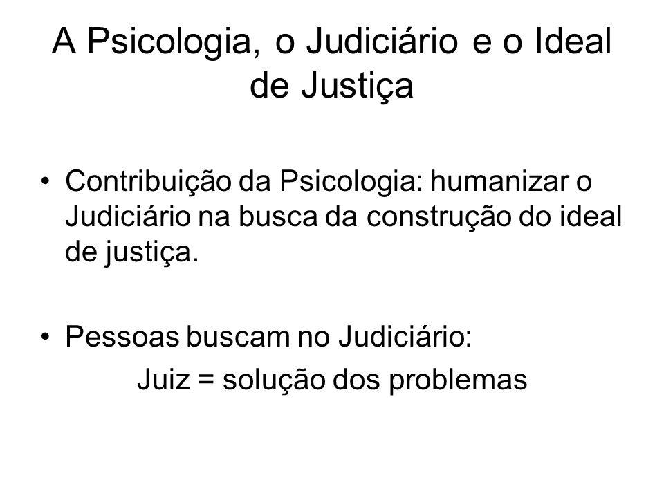 A Psicologia, o Judiciário e o Ideal de Justiça