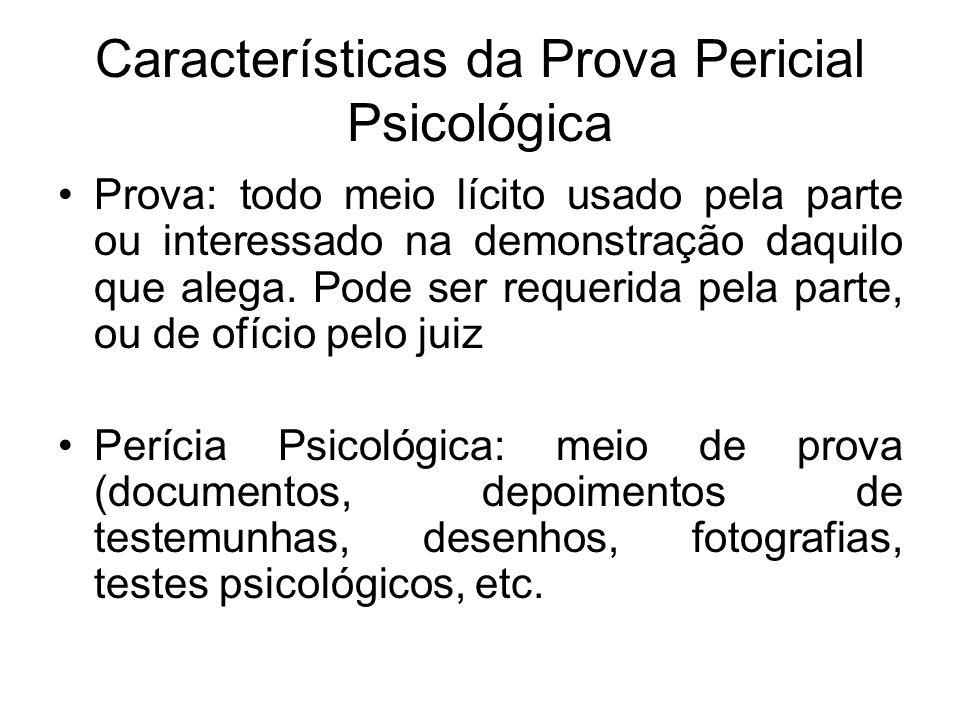 Características da Prova Pericial Psicológica