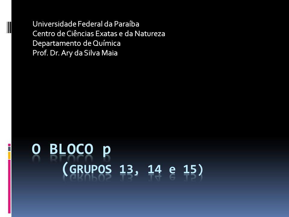 O BLOCO p (GRUPOS 13, 14 e 15) Universidade Federal da Paraíba