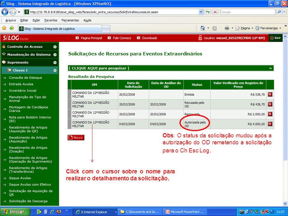 Obs: O status da solicitação mudou após a autorização do OD remetendo a solicitação para o Ch Esc Log.