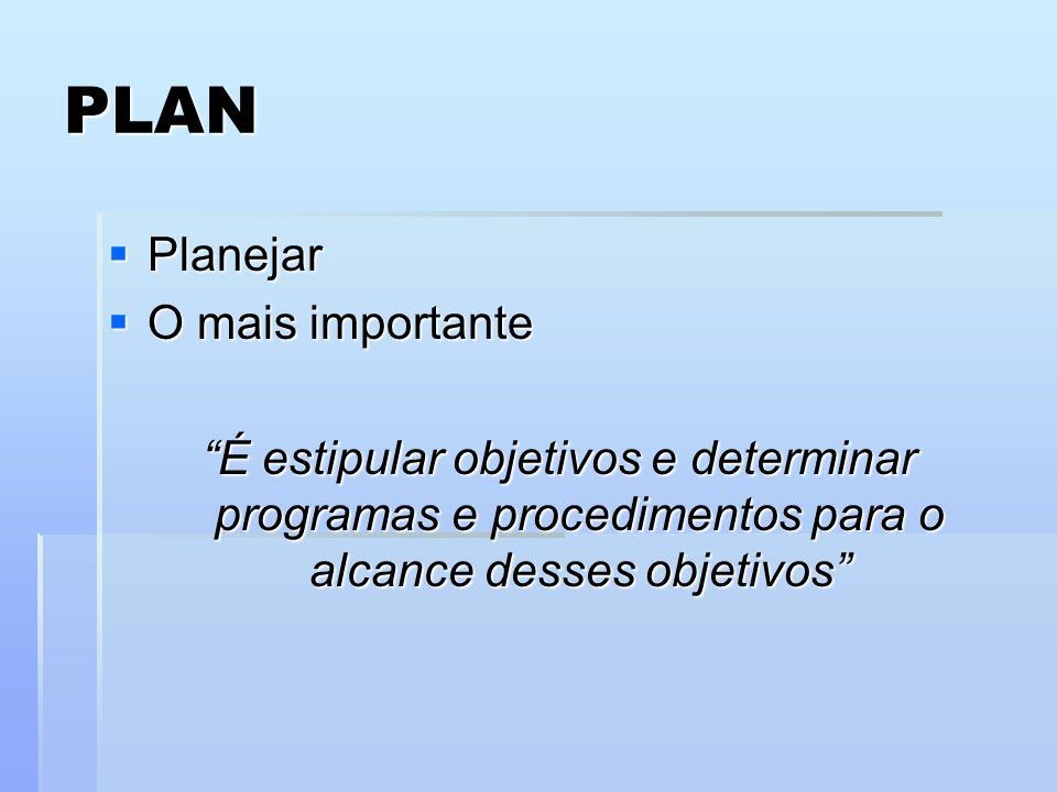 PLAN Planejar O mais importante