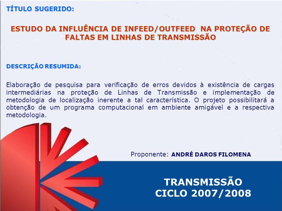 TÍTULO SUGERIDO: ESTUDO DA INFLUÊNCIA DE INFEED/OUTFEED NA PROTEÇÃO DE FALTAS EM LINHAS DE TRANSMISSÃO.