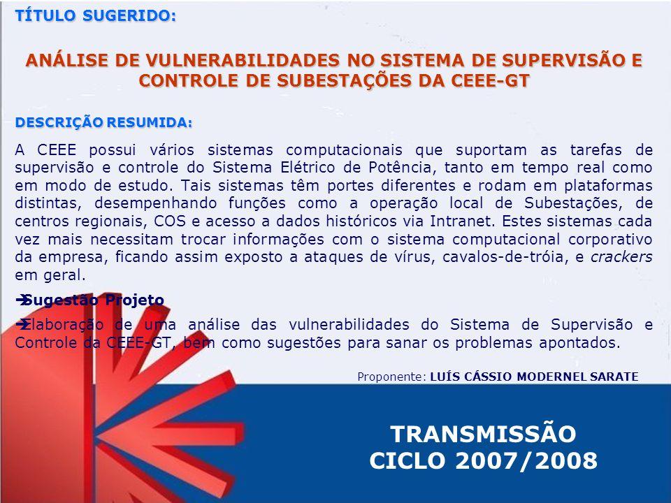 TÍTULO SUGERIDO: ANÁLISE DE VULNERABILIDADES NO SISTEMA DE SUPERVISÃO E CONTROLE DE SUBESTAÇÕES DA CEEE-GT.