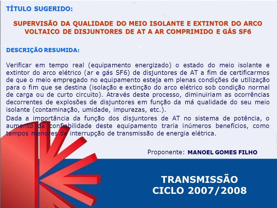 TRANSMISSÃO CICLO 2007/2008 TÍTULO SUGERIDO: