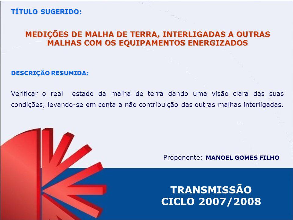 TÍTULO SUGERIDO: MEDIÇÕES DE MALHA DE TERRA, INTERLIGADAS A OUTRAS MALHAS COM OS EQUIPAMENTOS ENERGIZADOS.