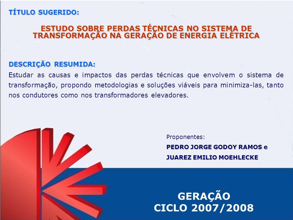 TÍTULO SUGERIDO: ESTUDO SOBRE PERDAS TÉCNICAS NO SISTEMA DE TRANSFORMAÇÃO NA GERAÇÃO DE ENERGIA ELÉTRICA.