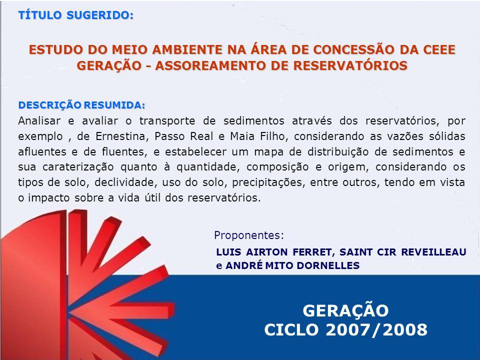 TÍTULO SUGERIDO: ESTUDO DO MEIO AMBIENTE NA ÁREA DE CONCESSÃO DA CEEE GERAÇÃO - ASSOREAMENTO DE RESERVATÓRIOS.