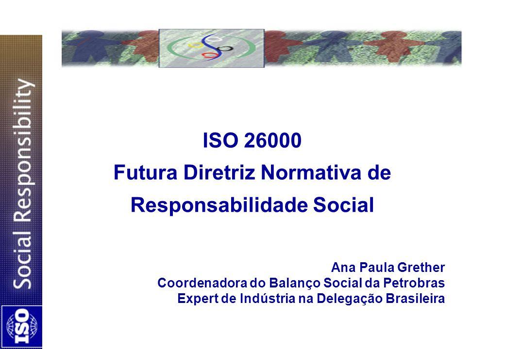 ISO 26000 Futura Diretriz Normativa de Responsabilidade Social