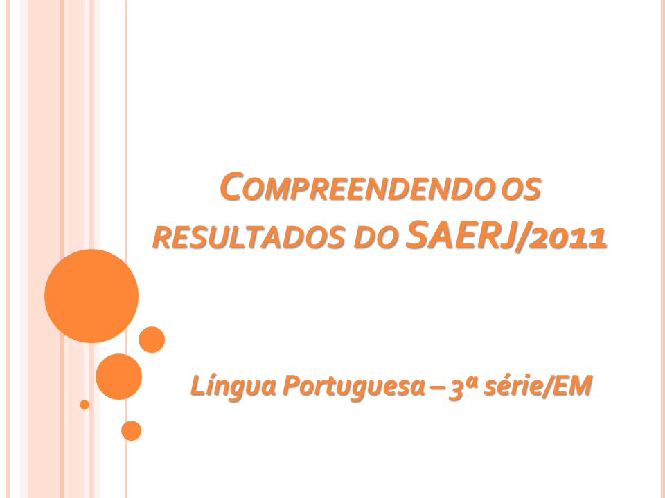 Compreendendo os resultados do SAERJ/2011