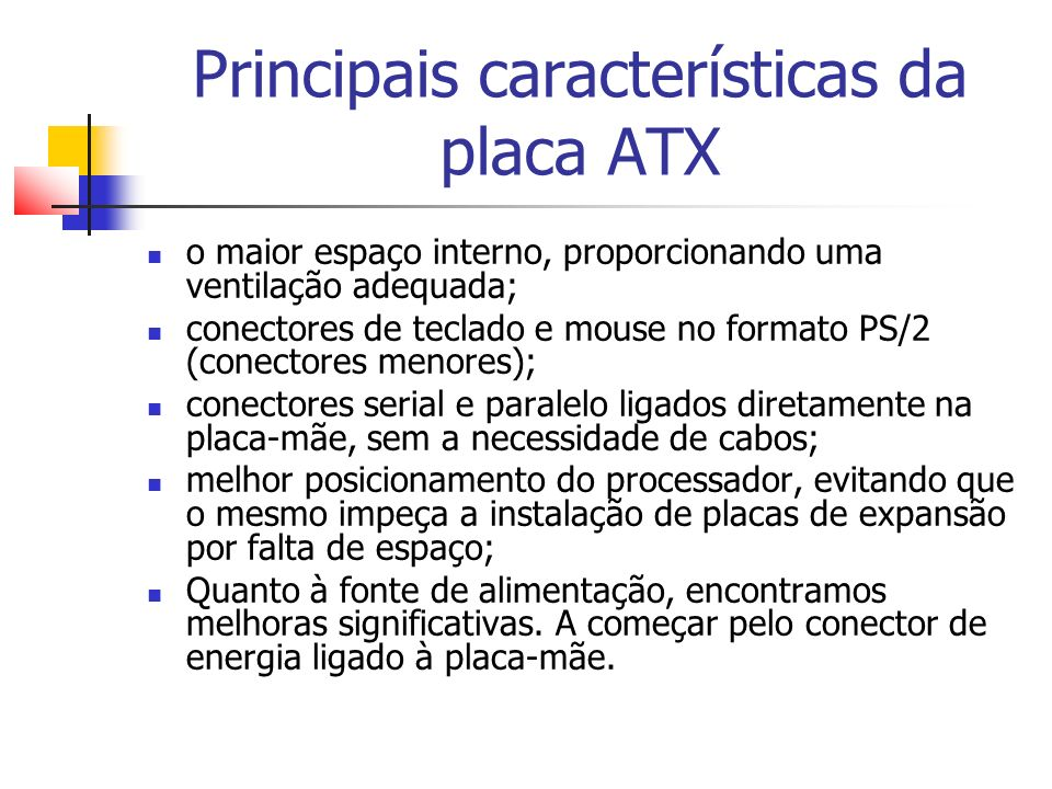 Principais características da placa ATX