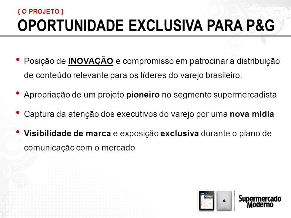 OPORTUNIDADE EXCLUSIVA PARA P&G