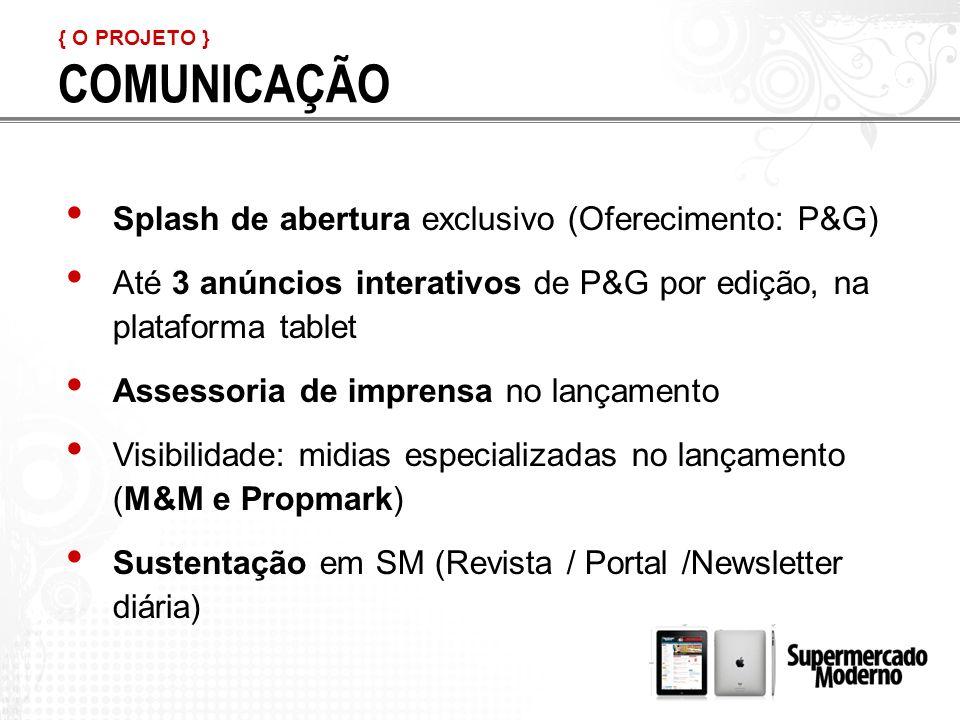 COMUNICAÇÃO Splash de abertura exclusivo (Oferecimento: P&G)