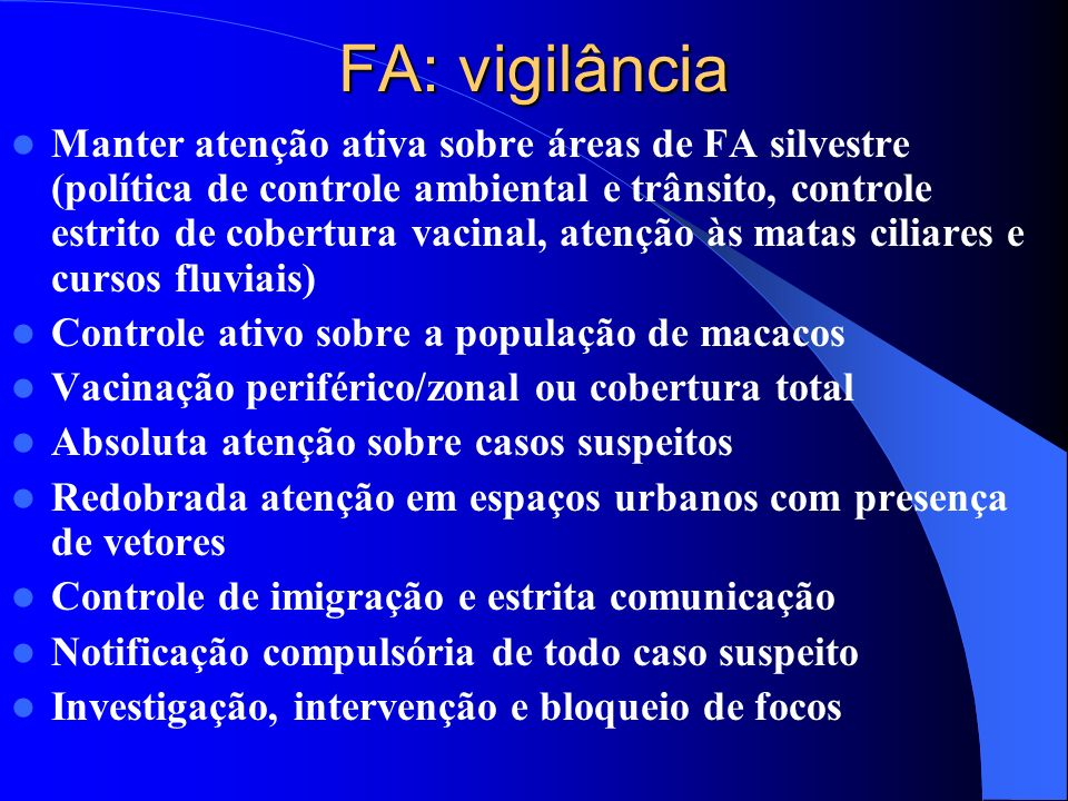 FA: vigilância