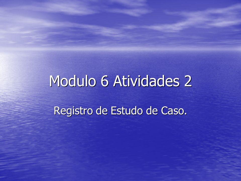 Registro de Estudo de Caso.