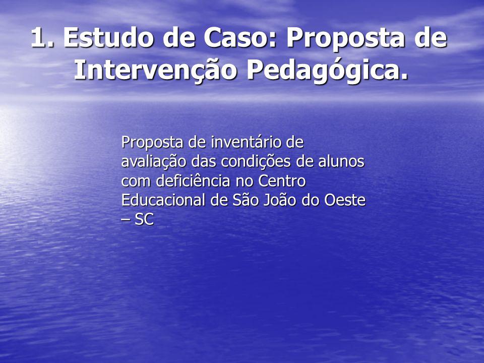 1. Estudo de Caso: Proposta de Intervenção Pedagógica.