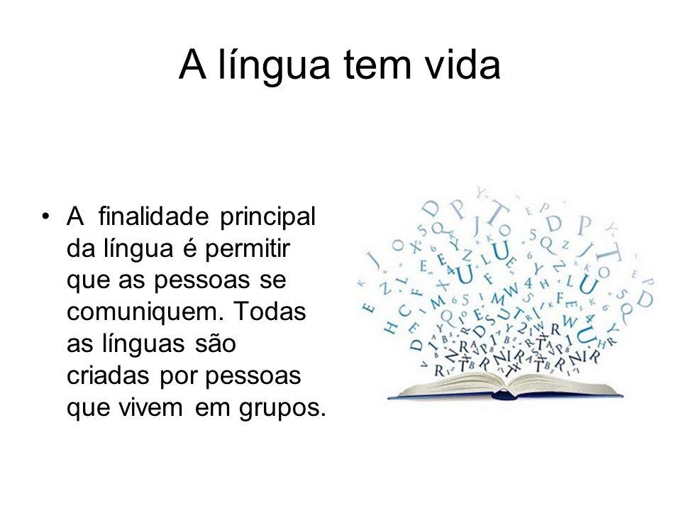 A língua tem vida