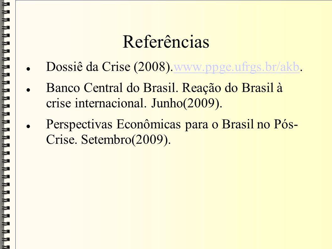Referências Dossiê da Crise (2008).www.ppge.ufrgs.br/akb.