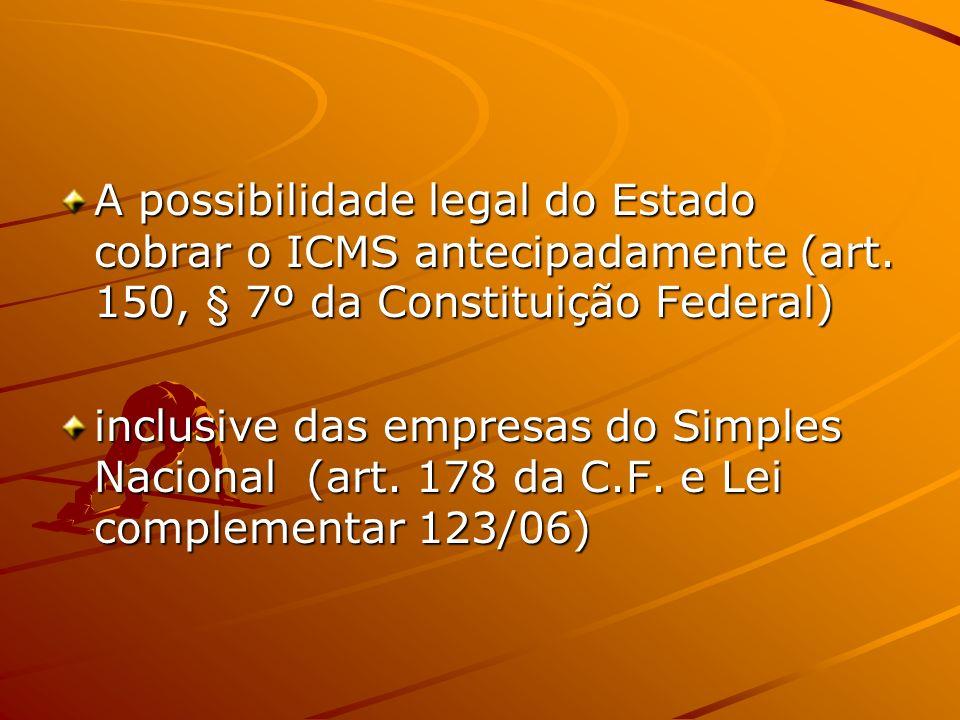 A possibilidade legal do Estado cobrar o ICMS antecipadamente (art