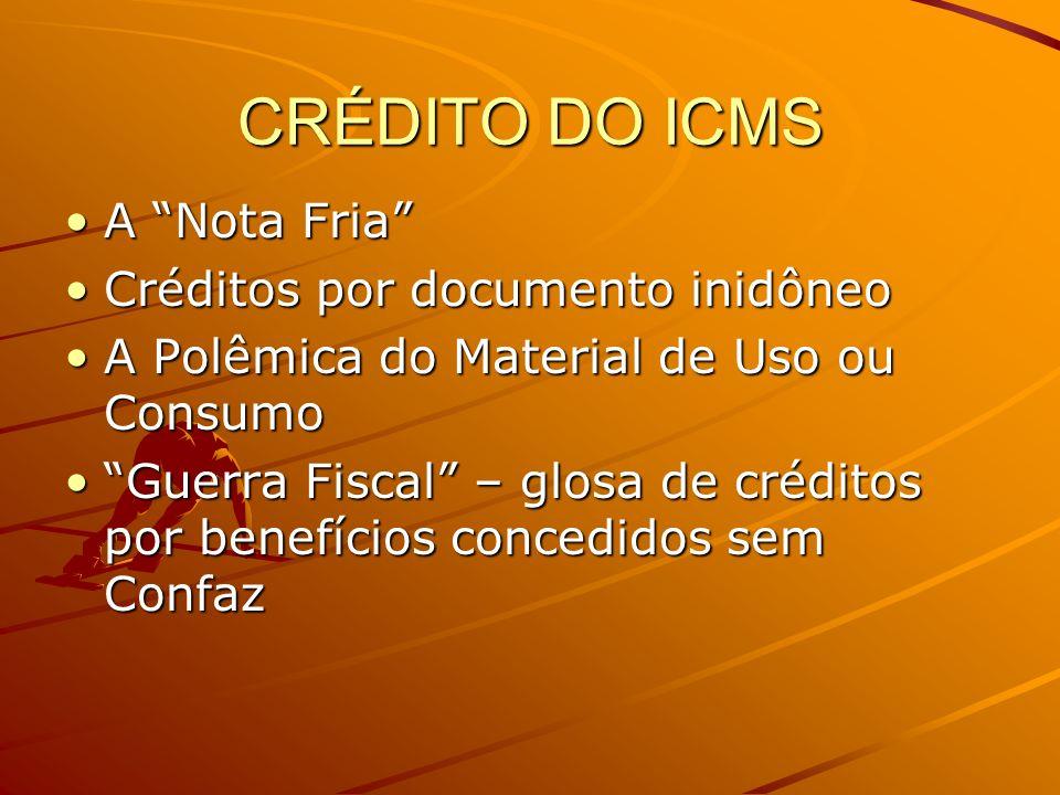 CRÉDITO DO ICMS A Nota Fria Créditos por documento inidôneo