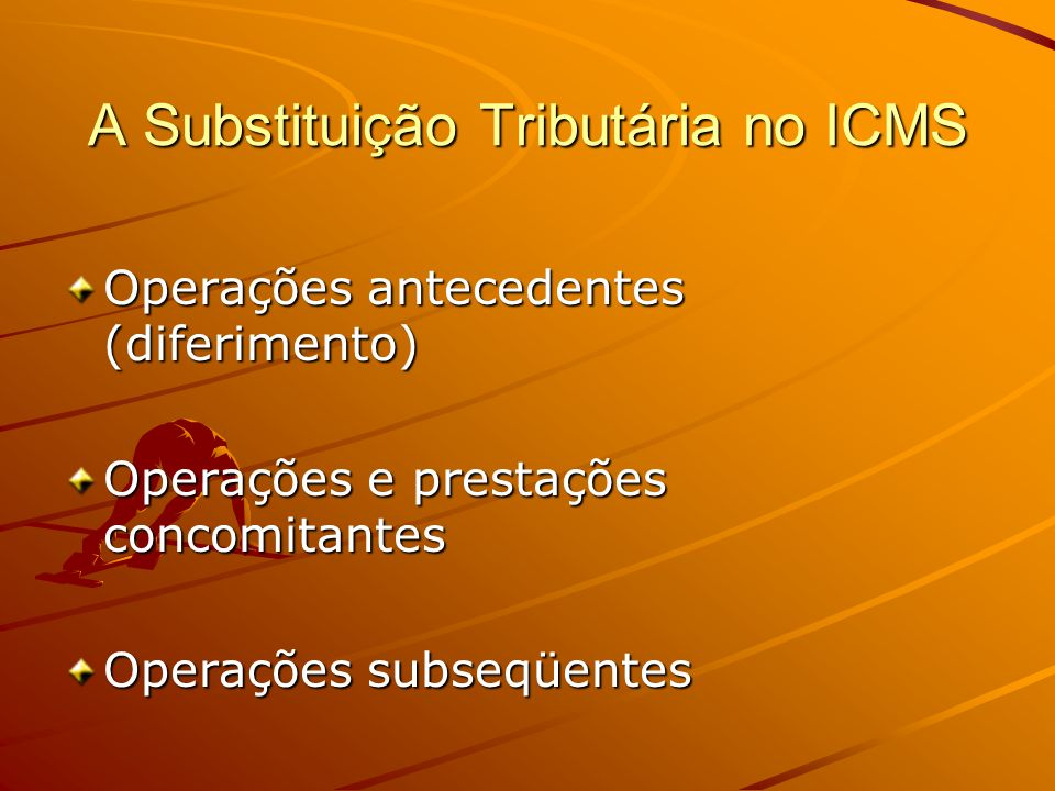 A Substituição Tributária no ICMS