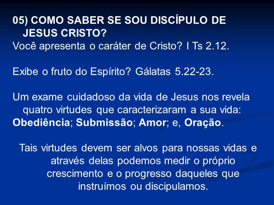 05) COMO SABER SE SOU DISCÍPULO DE JESUS CRISTO
