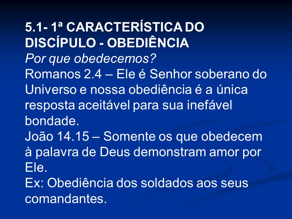 5.1- 1ª CARACTERÍSTICA DO DISCÍPULO - OBEDIÊNCIA