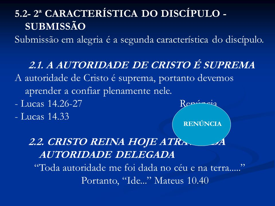 5.2- 2ª CARACTERÍSTICA DO DISCÍPULO - SUBMISSÃO