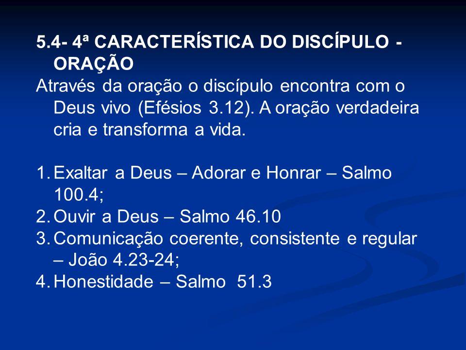 5.4- 4ª CARACTERÍSTICA DO DISCÍPULO - ORAÇÃO