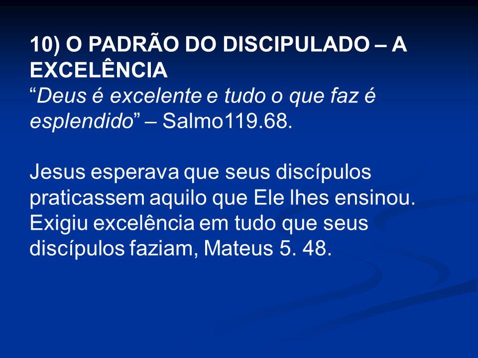 10) O PADRÃO DO DISCIPULADO – A EXCELÊNCIA