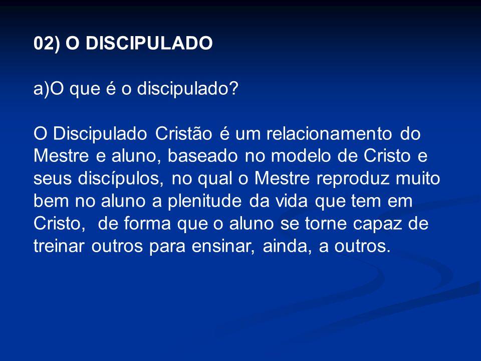 02) O DISCIPULADO O que é o discipulado