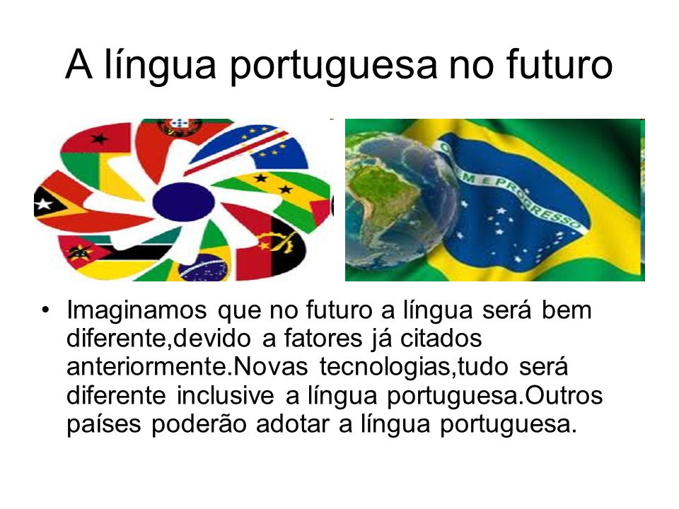 A língua portuguesa no futuro
