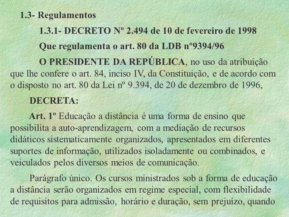 1.3- Regulamentos1.3.1- DECRETO Nº 2.494 de 10 de fevereiro de 1998. Que regulamenta o art. 80 da LDB nº9394/96